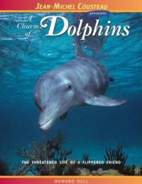 Jean-Michel Cousteau presents: A Charm of Dolphins
