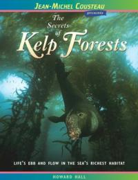 Jean-Michel Cousteau presents: The Secrets of Kelp Forests