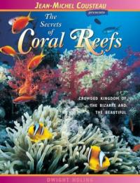 Jean-Michel Cousteau presents: The Secrets of Coral Reefs